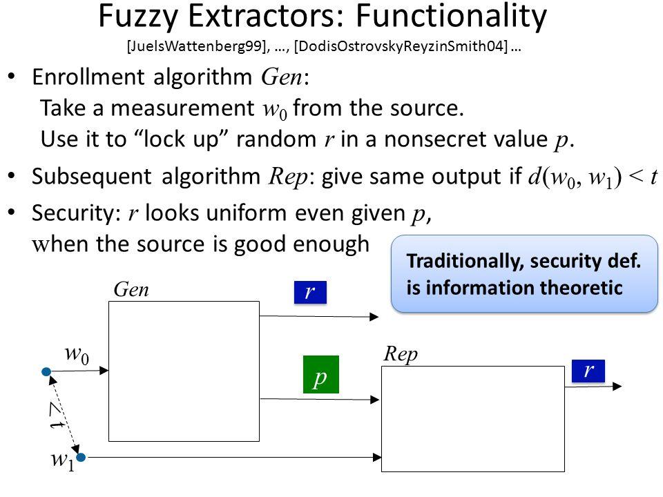 Fuzzy Extractors: Functionality [JuelsWattenberg99], …, [DodisOstrovskyReyzinSmith04] …